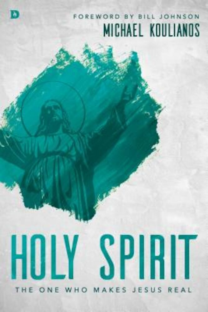 Holy Spirit: The One Who Makes Jesus Real, Paperback