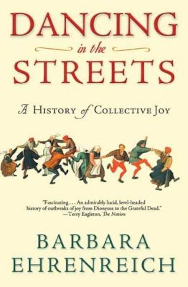 Dancing in the Streets: A History of Collective Joy, Paperback