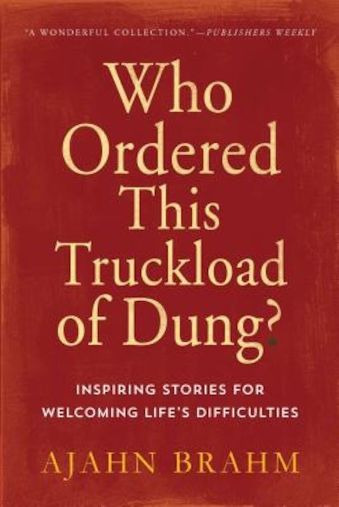 Who Ordered This Truckload of Dung?: Inspiring Stories for Welcoming Life's Difficulties, Paperback