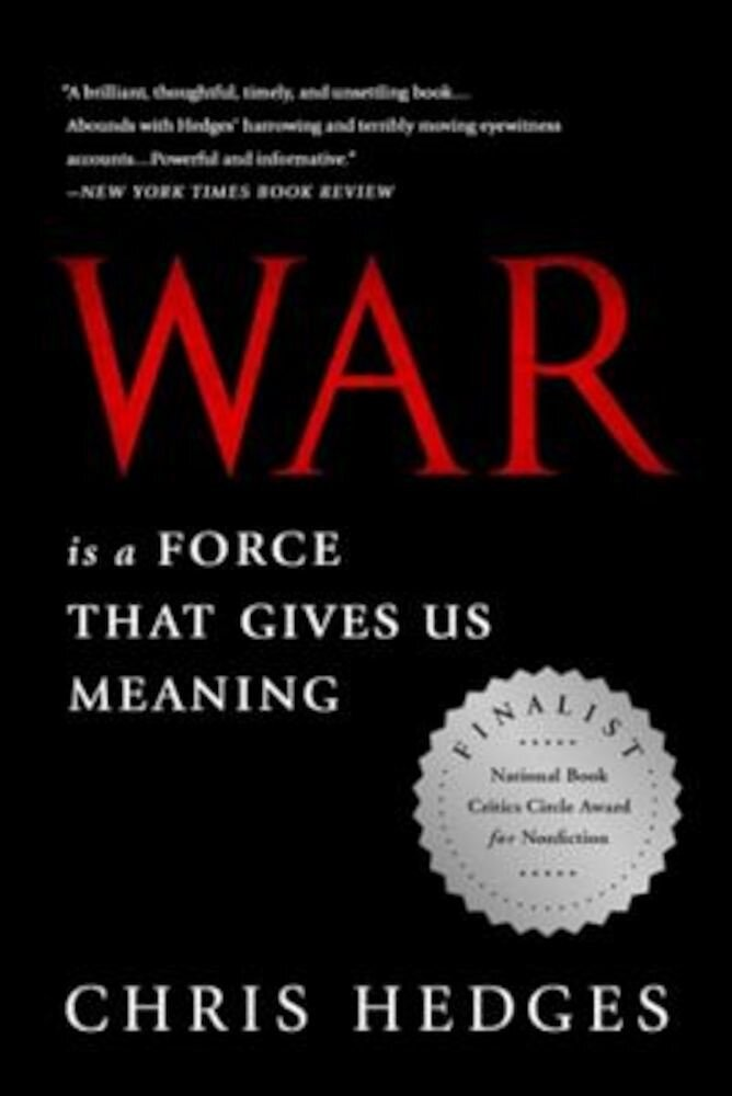 War Is a Force That Gives Us Meaning, Paperback