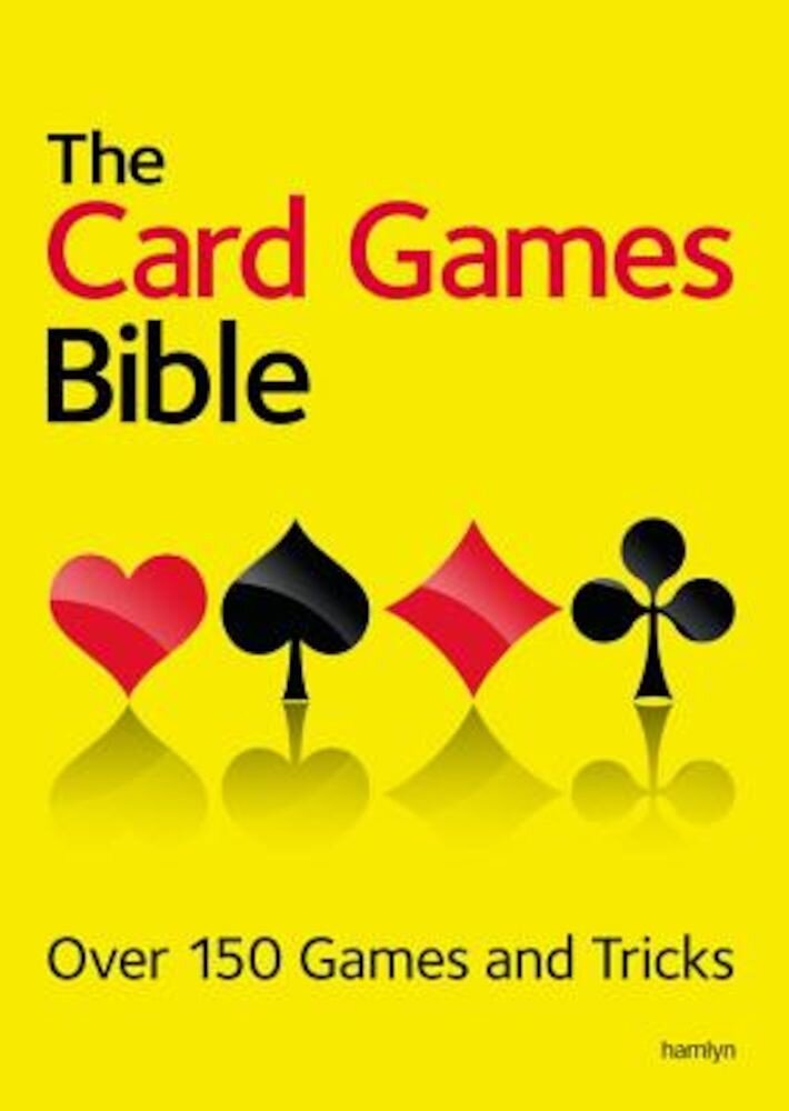 The Card Games Bible: Over 150 Games and Tricks, Paperback