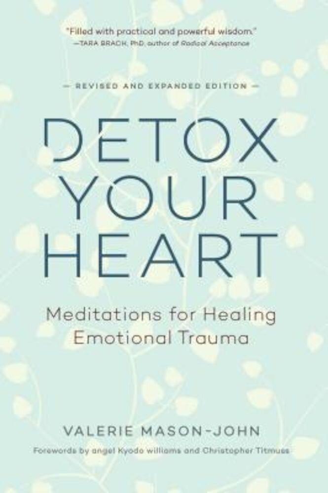 Detox Your Heart: Meditations for Healing Emotional Trauma, Paperback
