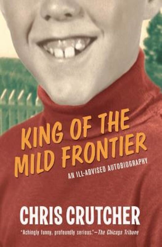 King of the Mild Frontier: An Ill-Advised Autobiography, Paperback