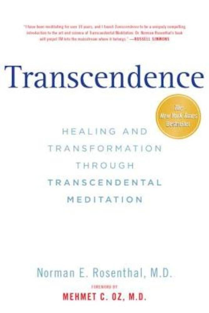 Transcendence: Healing and Transformation Through Transcendental Meditation, Paperback