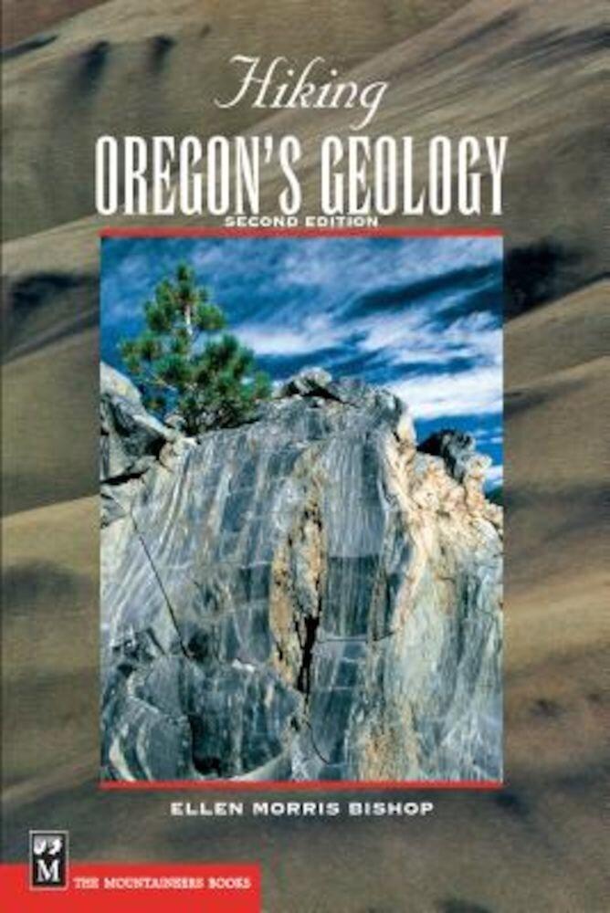 Hiking Oregon's Geology, Paperback