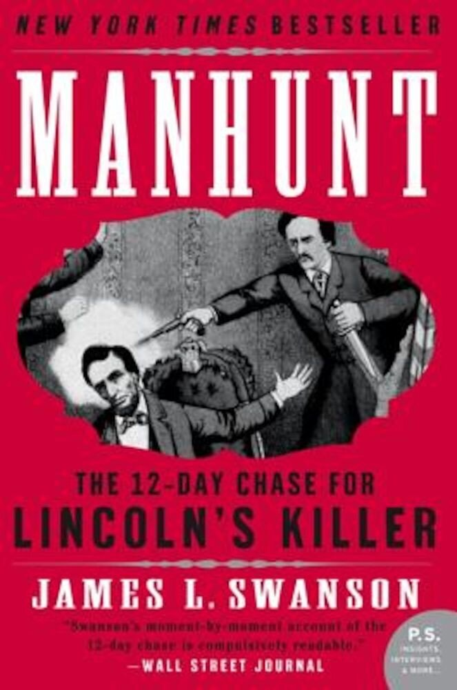 Manhunt: The Twelve-Day Chase for Lincoln's Killer, Paperback