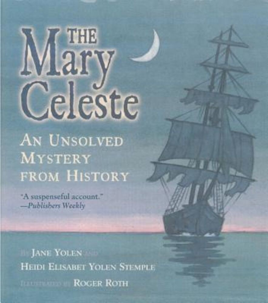 The Mary Celeste: An Unsolved Mystery from History, Paperback