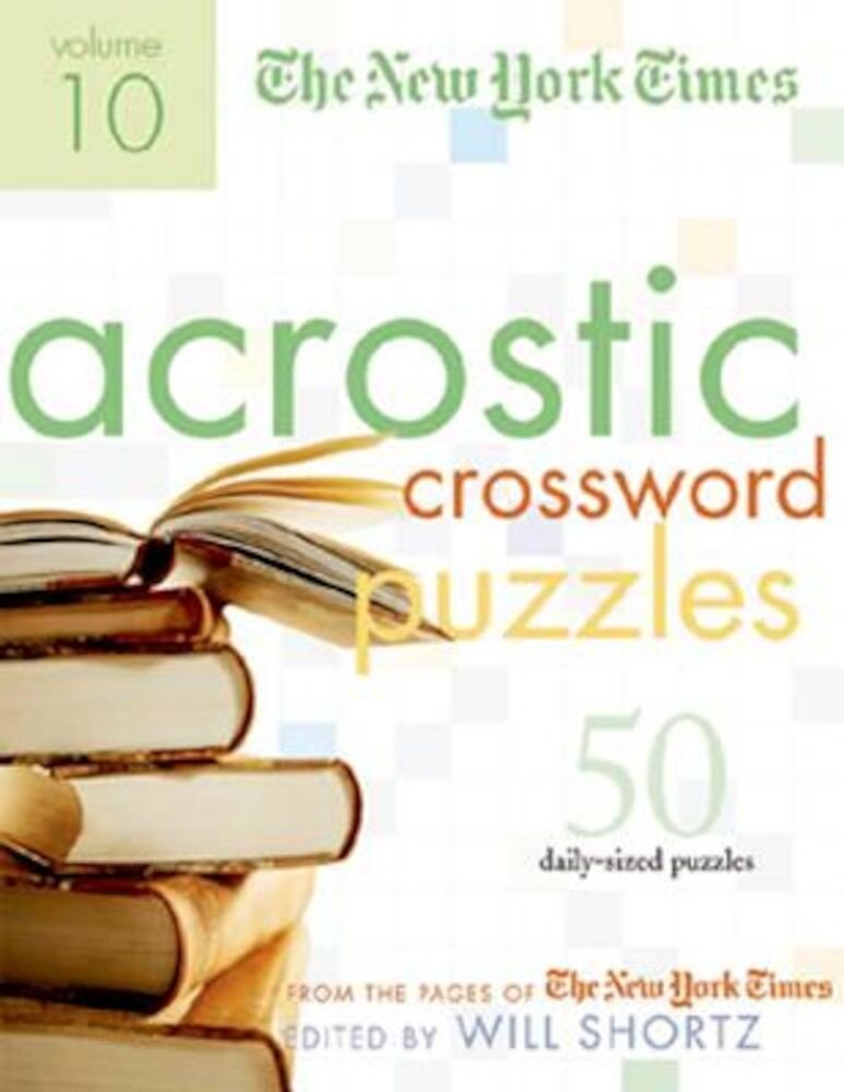The New York Times Acrostic Puzzles: 50 Engaging Acrostics from the Pages of the New York Times, Paperback