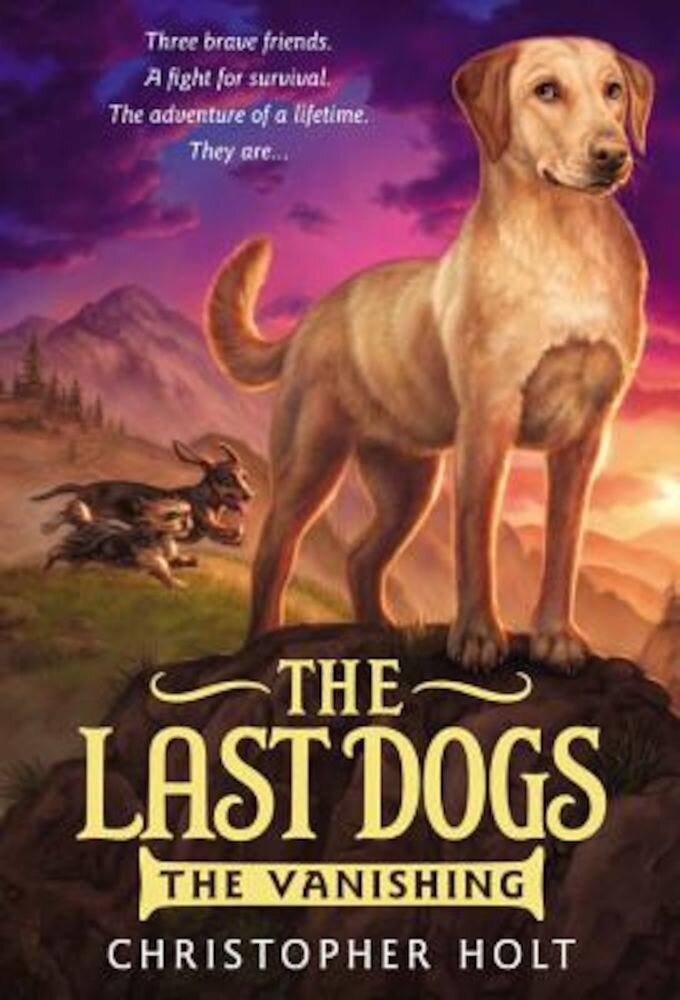The Last Dogs: The Vanishing, Paperback