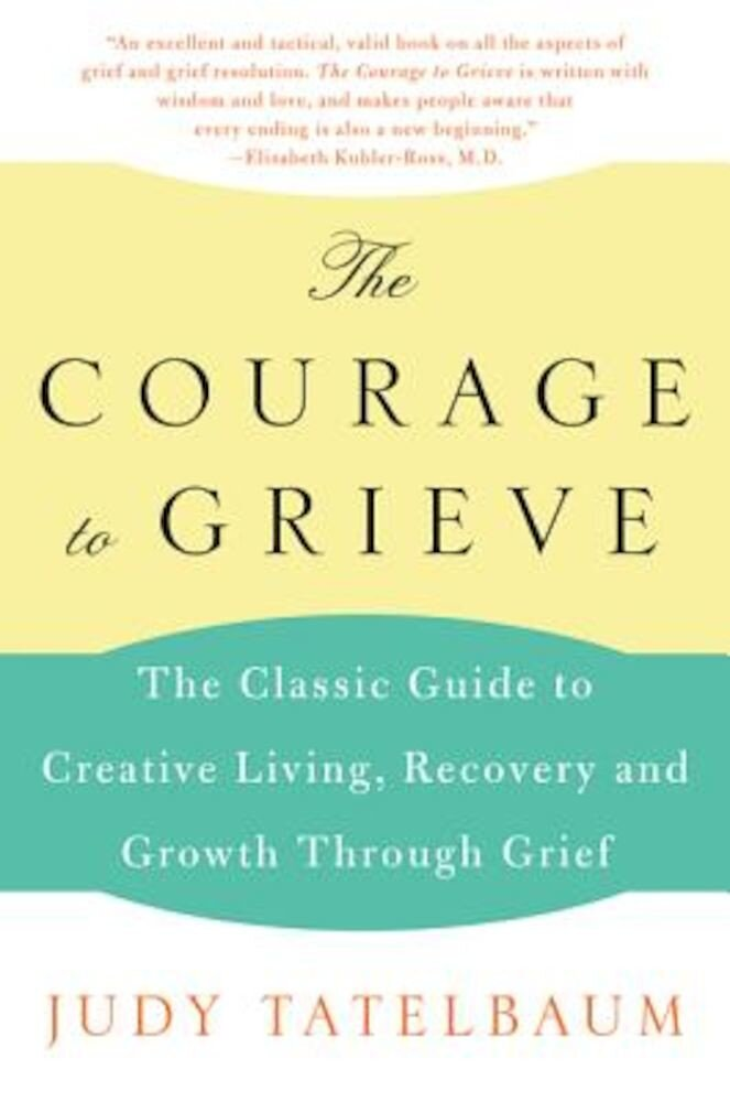 Courage to Grieve, Paperback