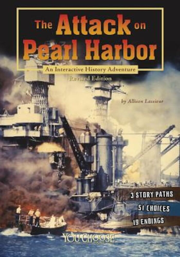 The Attack on Pearl Harbor: An Interactive History Adventure, Paperback