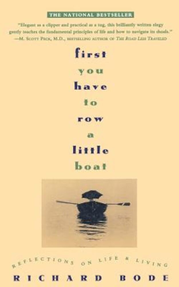 First You Have to Row a Little Boat: Reflections on Life & Living, Paperback