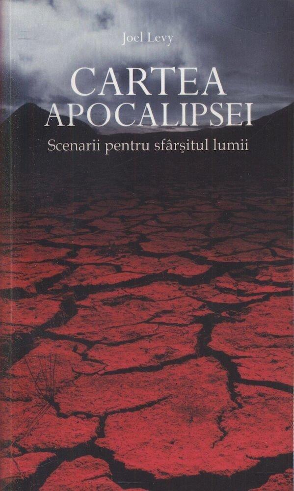 Coperta Carte Cartea Apocalipsei. Scenariu pentru sfarsitul lumii