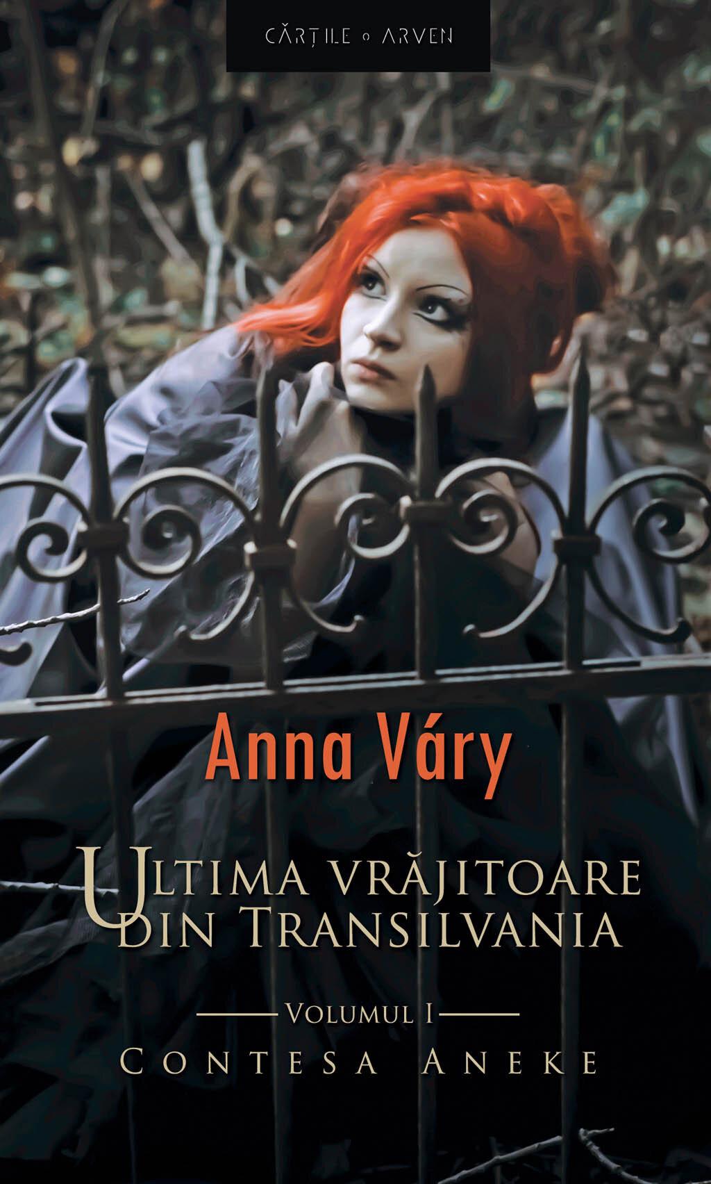 Ultima vrajitoare din Transilvania. Vol. 1 - Contesa Aneke (eBook)