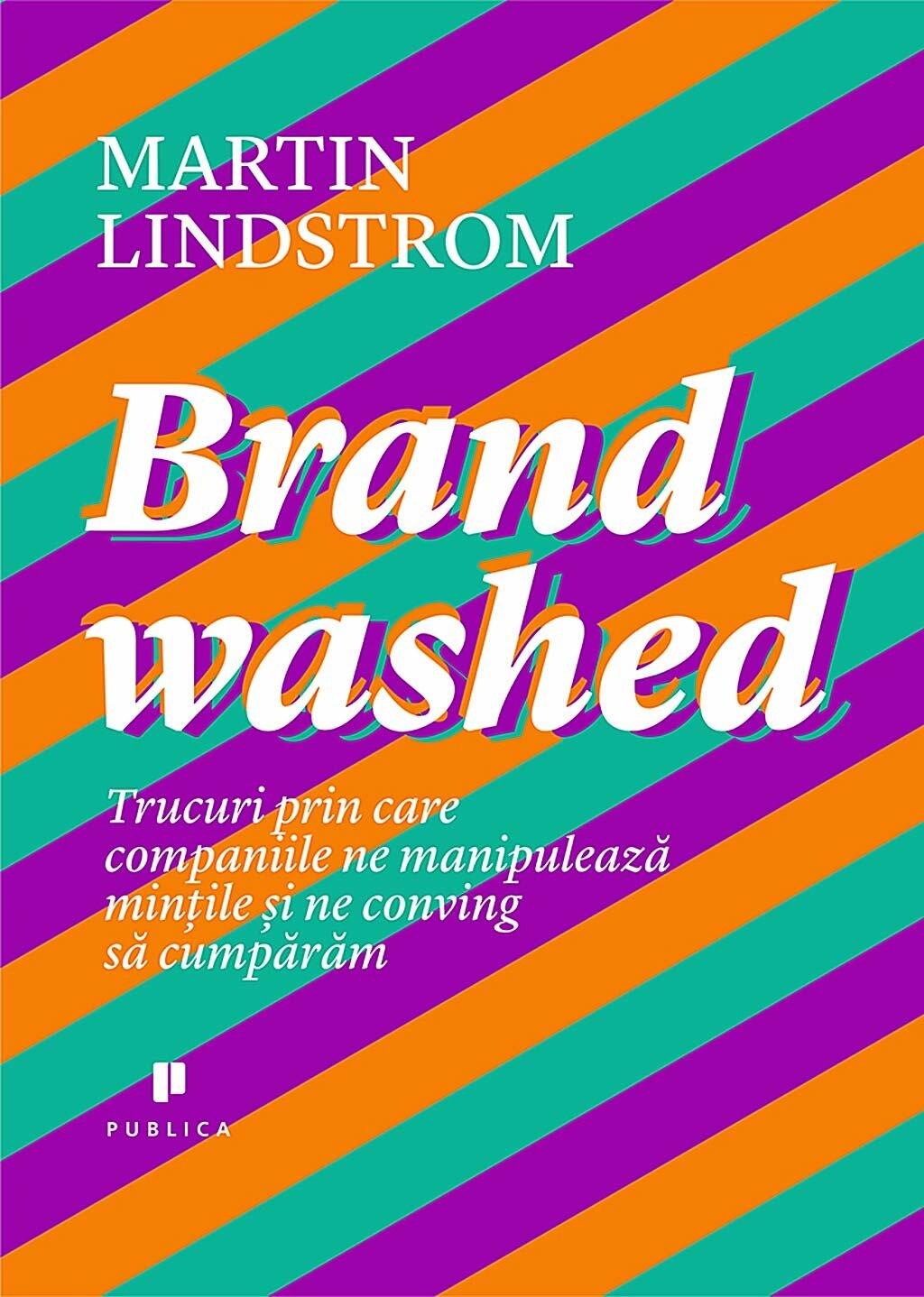 Brandwashed. Trucuri prin care companiile ne manipuleaza mintile si ne conving sa cumparam (eBook)