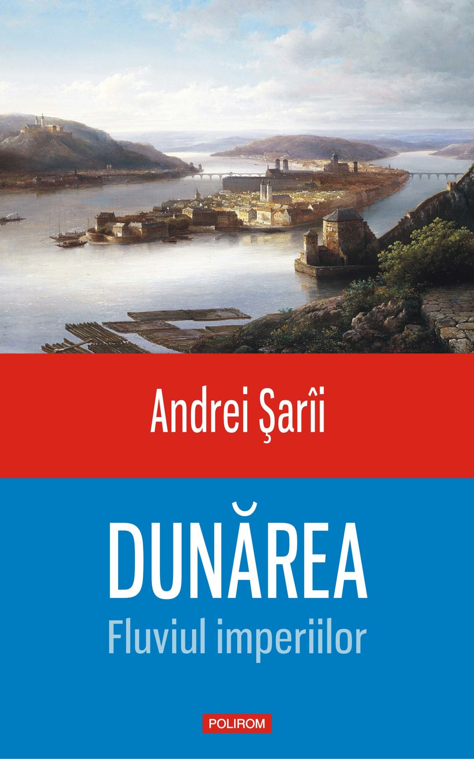 Dunarea. Fluviul imperiilor (eBook)
