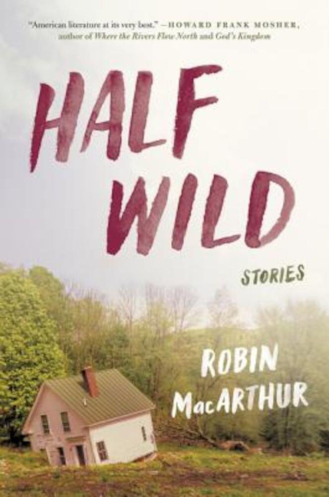 Half Wild: Stories, Paperback