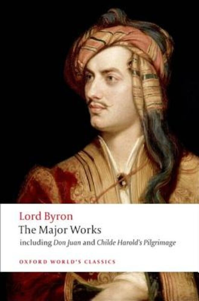 Lord Byron: The Major Works, Paperback