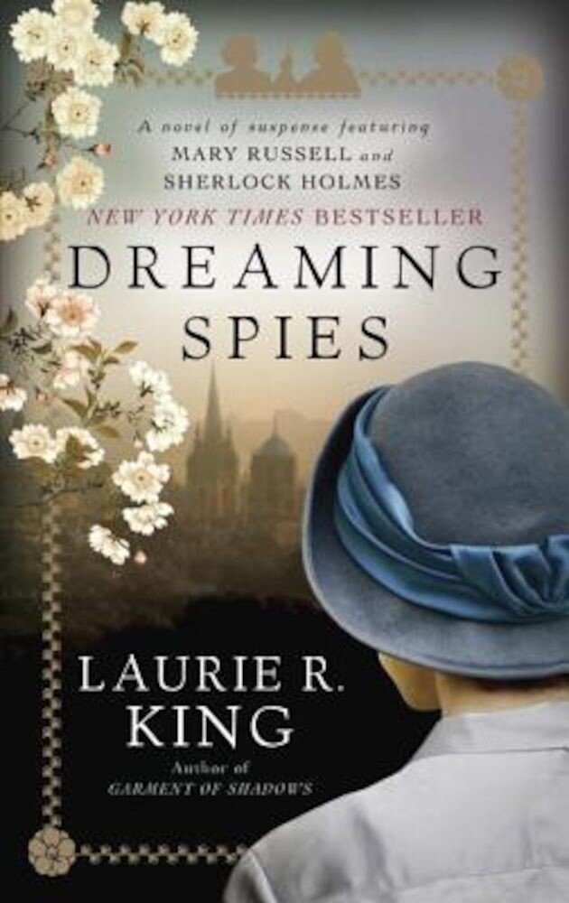 Dreaming Spies: A Novel of Suspense Featuring Mary Russell and Sherlock Holmes, Paperback