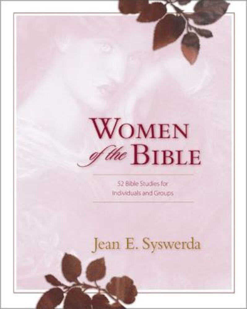 Women of the Bible: 52 Bible Studies for Individuals and Groups, Paperback
