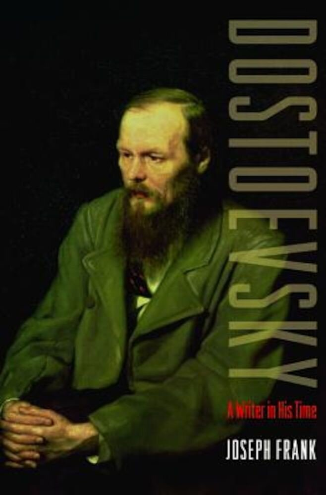 Dostoevsky: A Writer in His Time, Paperback