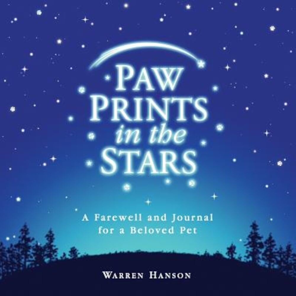 Paw Prints in the Stars: A Farewell and Journal for a Beloved Pet, Hardcover