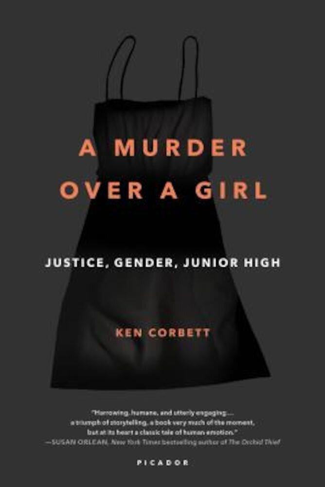 A Murder Over a Girl: Justice, Gender, Junior High, Paperback