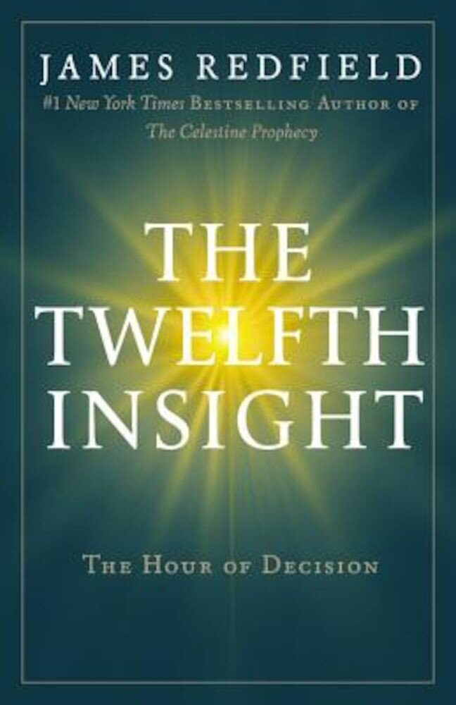 The Twelfth Insight: The Hour of Decision, Paperback