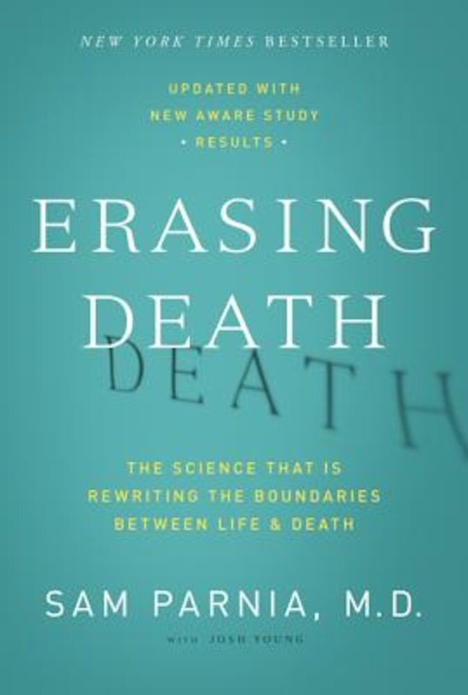 Erasing Death: The Science That Is Rewriting the Boundaries Between Life and Death, Paperback