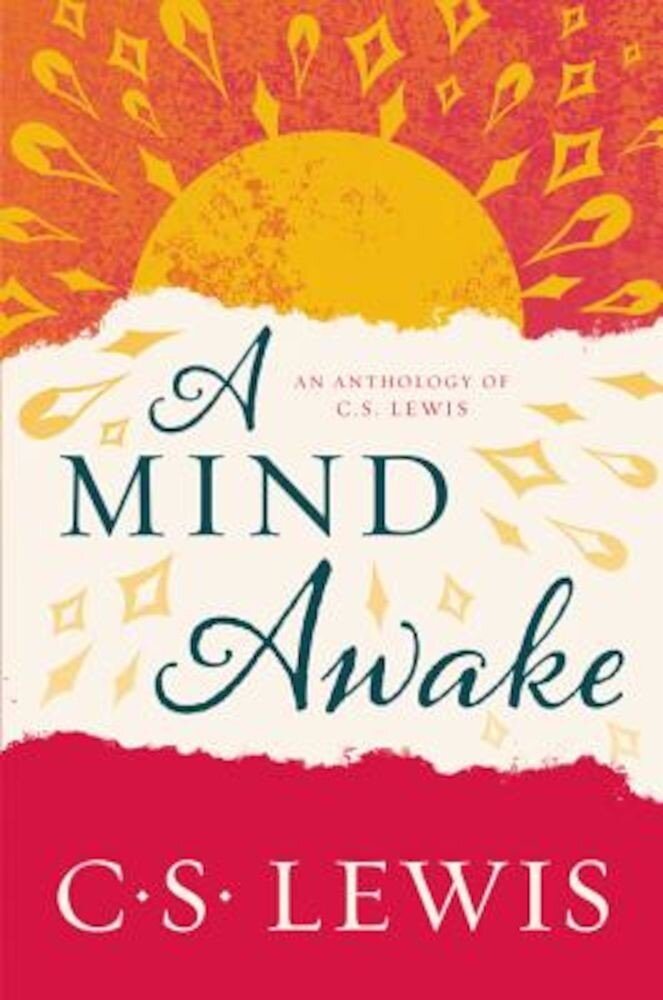 A Mind Awake: An Anthology of C. S. Lewis, Paperback