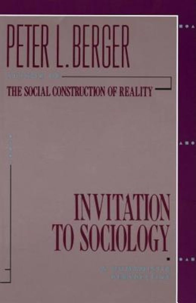 Invitation to Sociology: A Humanistic Perspective, Paperback