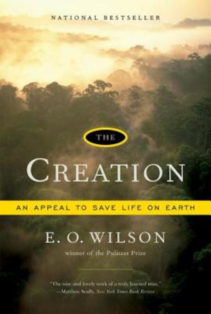 The Creation: An Appeal to Save Life on Earth, Paperback