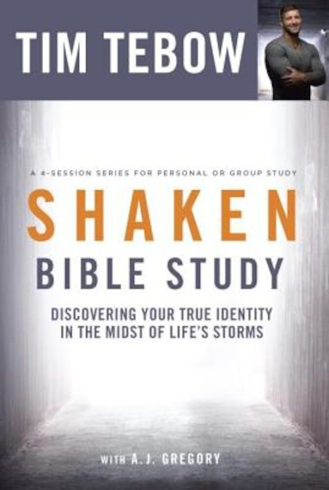 Shaken Bible Study: Discovering Your True Identity in the Midst of Life's Storms, Paperback