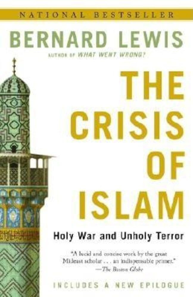 The Crisis of Islam: Holy War and Unholy Terror, Paperback