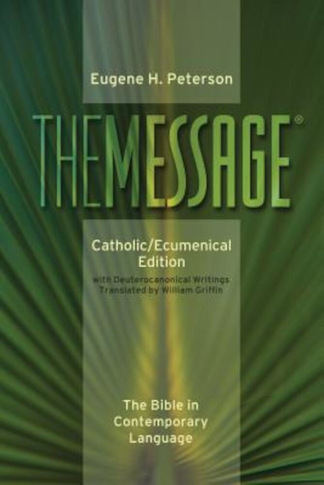 Message-MS-Catholic/Ecumenical: The Bible in Contemporary Language, Paperback