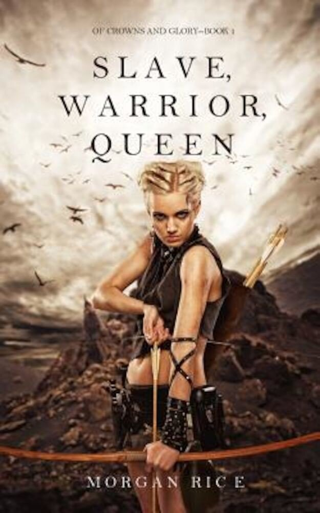 Slave, Warrior, Queen (of Crowns and Glory--Book 1), Paperback