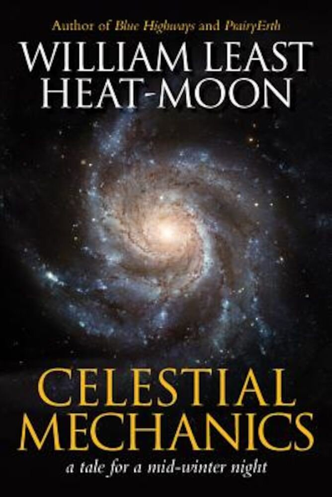 Celestial Mechanics: A Tale for a Mid-Winter Night, Hardcover