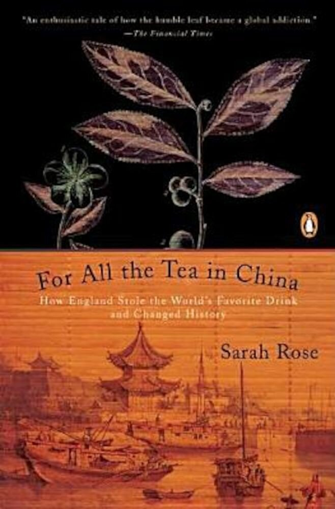 For All the Tea in China: How England Stole the World's Favorite Drink and Changed History, Paperback