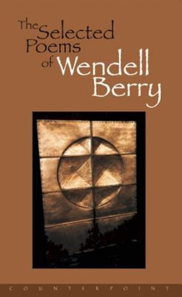 Selected Poems of Wendell Berry, Paperback