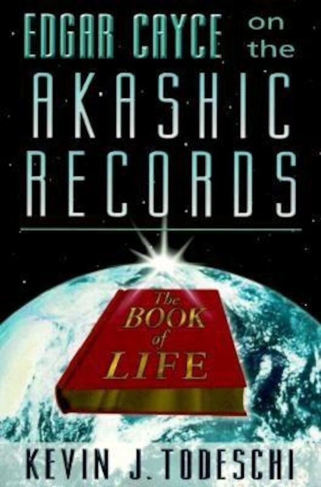 Edgar Cayce on the Akashic Records: The Book of Life, Paperback