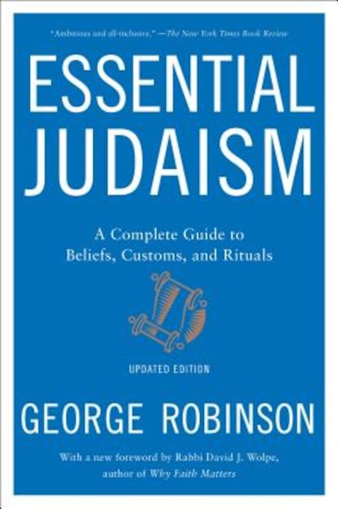 Essential Judaism: A Complete Guide to Beliefs, Customs & Rituals, Paperback