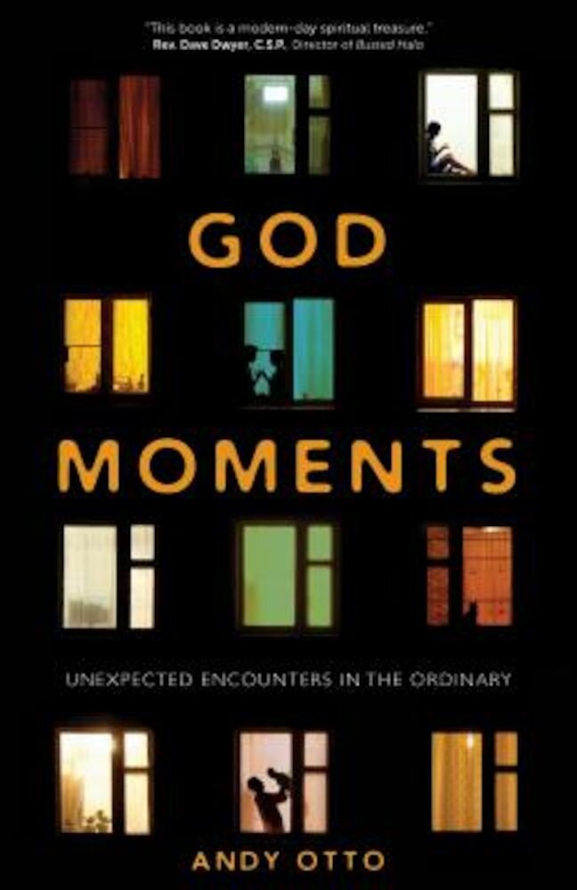 God Moments: Unexpected Encounters in the Ordinary, Paperback