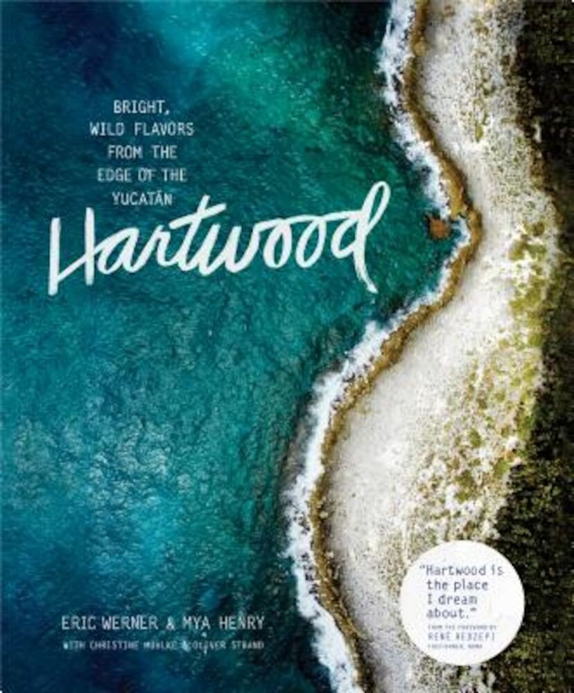 Hartwood: Bright, Wild Flavors from the Edge of the Yucatan, Hardcover