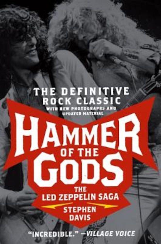 Hammer of the Gods: The Led Zeppelin Saga, Paperback