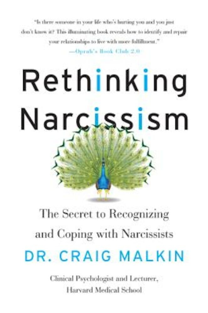 Rethinking Narcissism: The Secret to Recognizing and Coping with Narcissists, Paperback