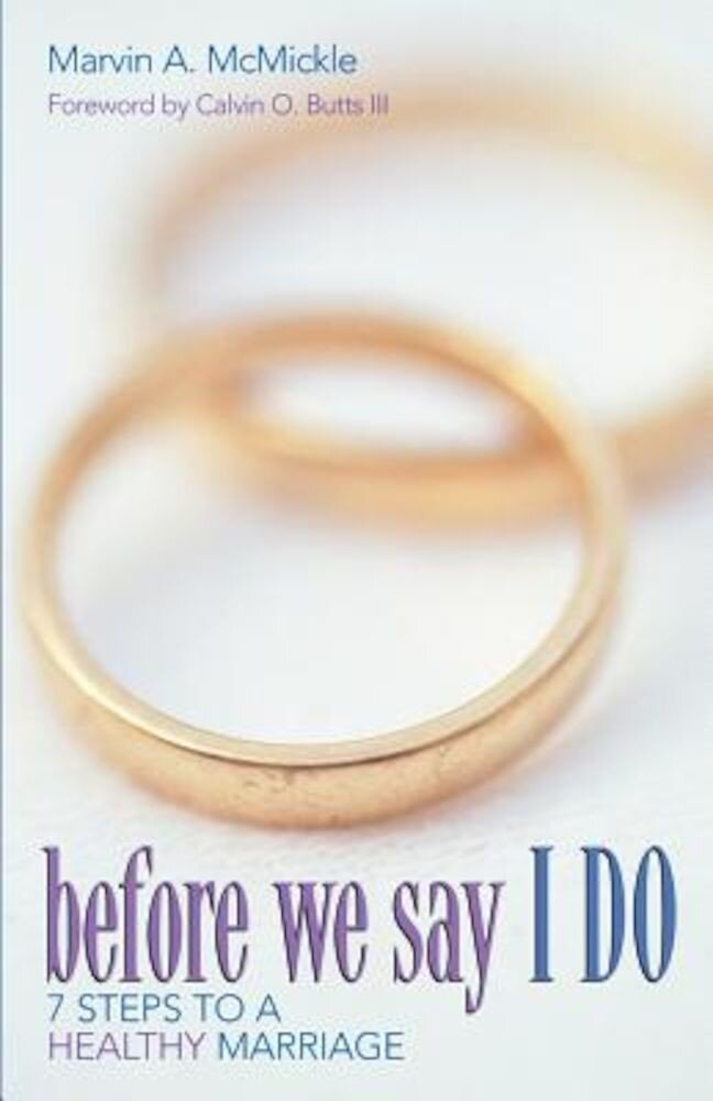 Before We Say I Do: 7 Steps to a Healthy Marriage, Paperback