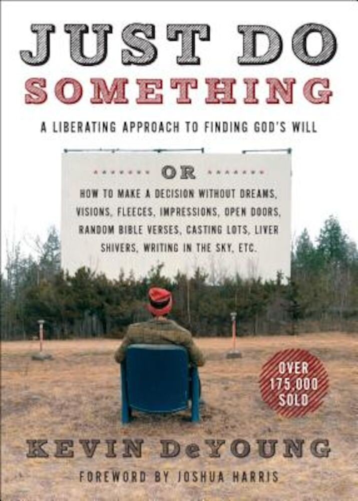 Just Do Something: A Liberating Approach to Finding God's Will, Paperback