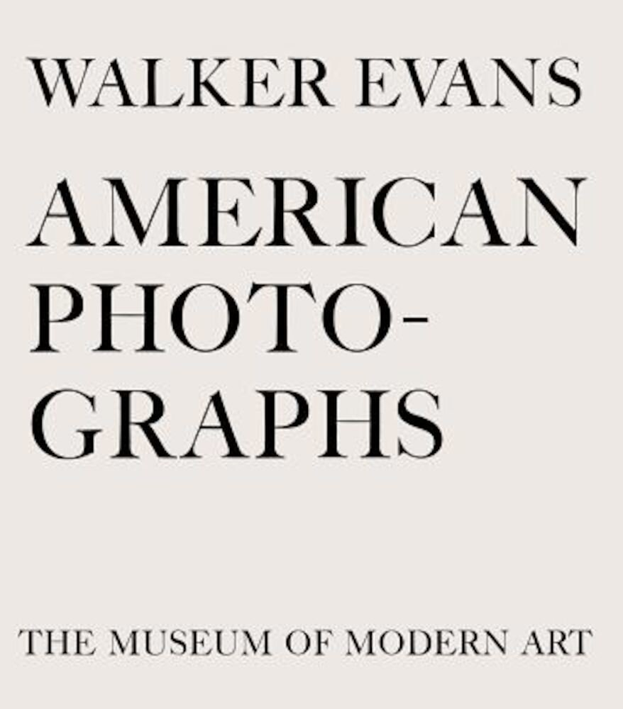 Walker Evans: American Photographs, Hardcover