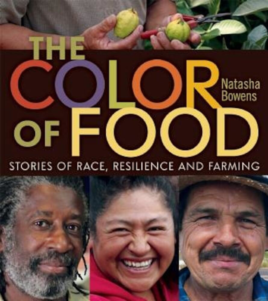 The Color of Food: Stories of Race, Resilience and Farming, Paperback