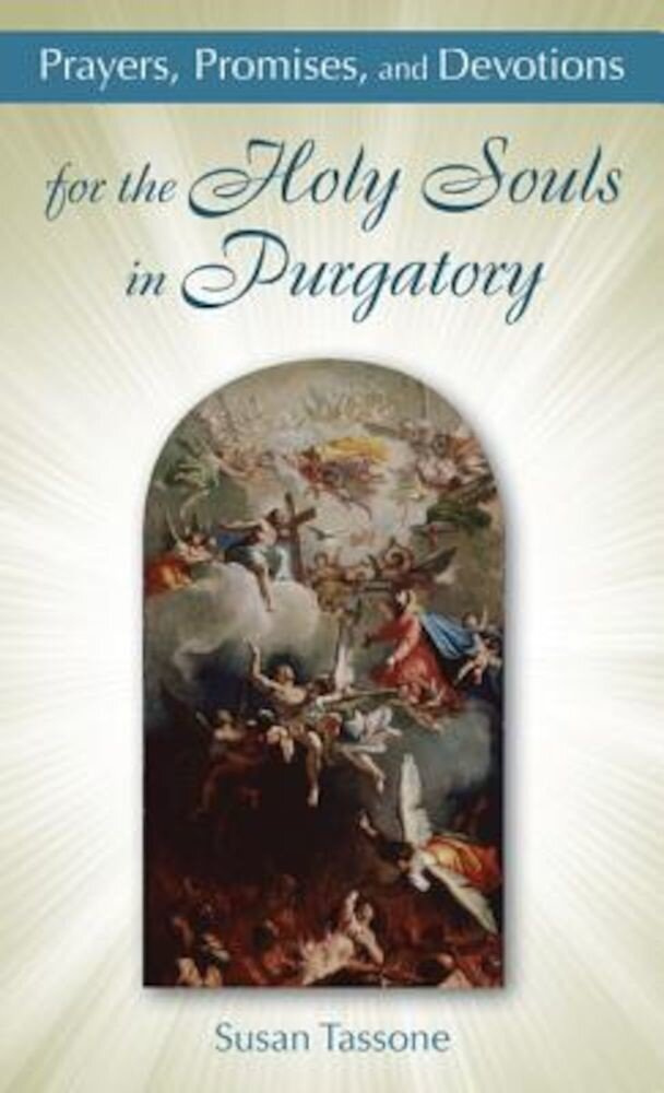 Prayers, Promises, and Devotions for the Holy Souls in Purgatory, Paperback